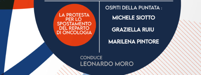 LINEA DIRETTA puntata sulla protesta per lo spostamento del reparto di Oncologia